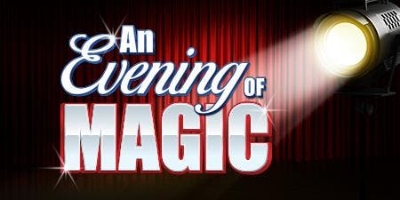 Saturday Night Grand Evening Of Magic!