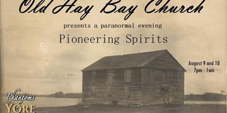 Pioneering Spirits of Old Hay Bay Church: Paranormal Investigation  tickets
