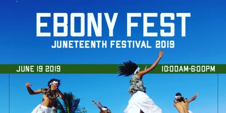 Ebony Fest Juneteenth Festival 2019 tickets
