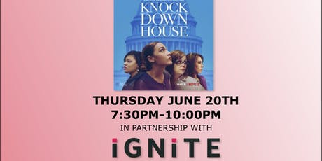 Knock down the House Screen with Ignite National and Vannessa Vasquez tickets