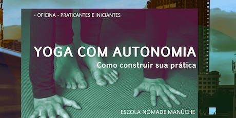 Oficina de Yoga com Autonomia - Como construir suas práticas ingressos