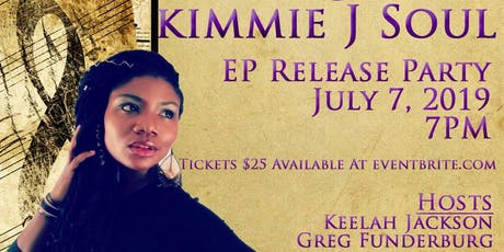 Kimmie J Soul's EP Release Party tickets
