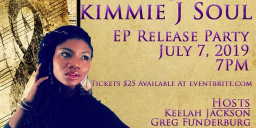 Kimmie J Soul's EP Release Party