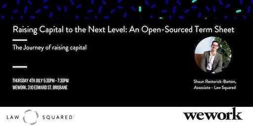 Raising Capital to the Next Level: An Open-Sourced Term Sheet