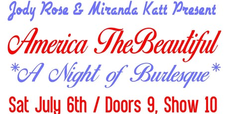 """America the Beautiful! At """"The Monthly"""" Burlesque Review at Anna O'Brien's tickets"""