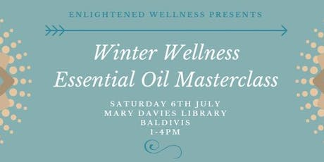 Winter Wellness Essential Oil Masterclass tickets