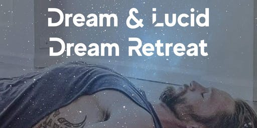 DREAM AND LUCID DREAM RETREAT