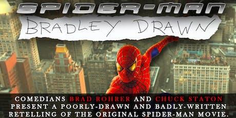 """Chuck & Brad Re-Imagine """"Spider-Man"""" tickets"""