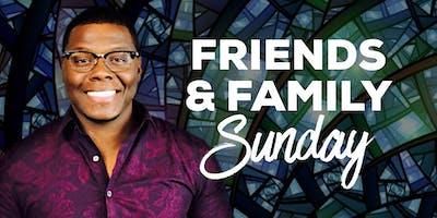 Friends & Family Sunday!