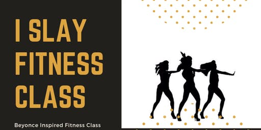 iSlay Beyonce Inspired Fitness Class