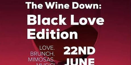 The Wine Down: Black Love Edition tickets