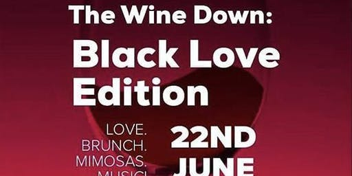 The Wine Down: Black Love Edition