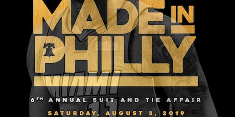 "6th Annual Suit and Tie affair ""Made in Philly"" tickets"