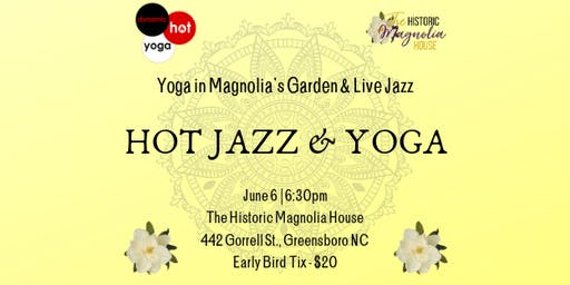 Hot Live Jazz & Yoga @ Magnolia House Gardens