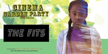Cinema Garden Party: THE FITS  tickets