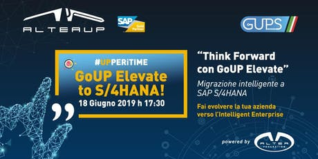 """Altea UP """"THINK FORWARD"""" Migrazione intelligente a SAP S/4HANA biglietti"""