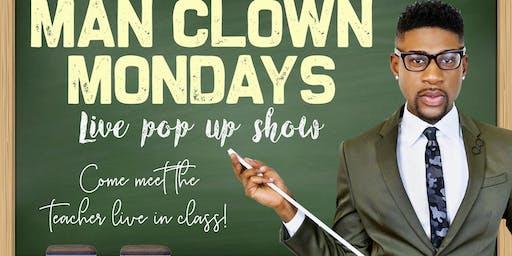 Man Clown Monday pop up show
