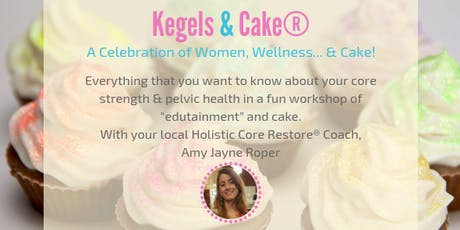 Kegels & Cake - Pelvic Floor Expert Talk tickets