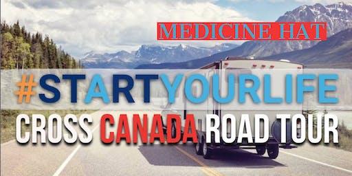 Start Your Life Road Tour - Medicine Hat, AB
