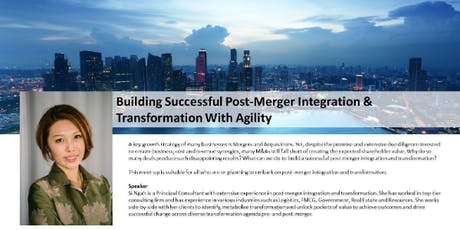 Building Successful Post-Merger Integration & Transformation With Agility tickets