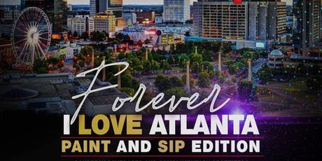 Forever I Love Atlanta: Paint and Sip Edition tickets
