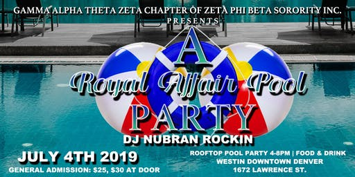 A Royal Affair  Rooftop Pool Party, hosted by Zeta Phi Beta Sorority Inc.
