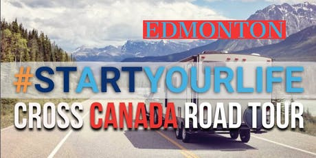 Start Your Life Road Tour - Edmonton, AB tickets