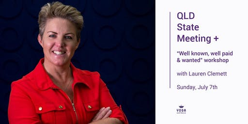 """QLD State Meeting + """"Well known, well paid & wanted"""" Workshop"""