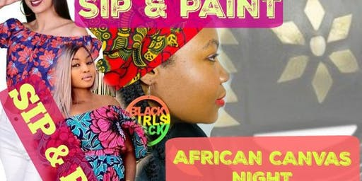 PAINT AND SIP (AFRICAN CANVAS NIGHT)