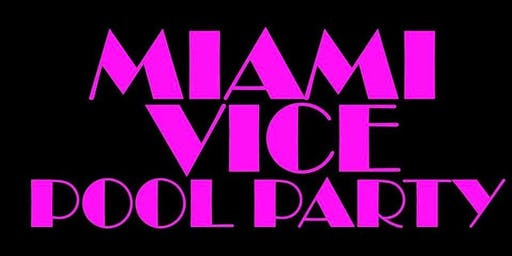 Miami Vice Pool Party This Sunday @ The Surfcomber Hotel in Miami