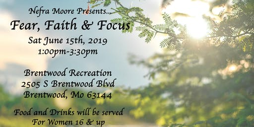Nefra Moore Presents.. June2019 Workshop: Fear, Faith and Focus