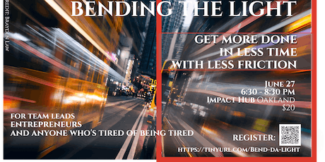 Bending the Light:  Get more done, in less time, with less friction tickets