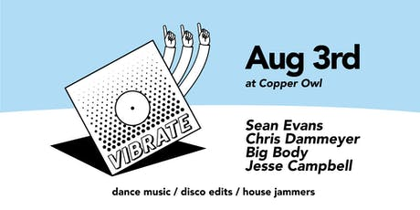 Vibrate w/ Sean Evans, Chris Dammeyer, Big Body and Jesse Campbell tickets