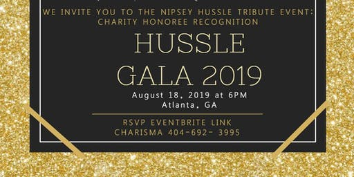Hussle Gala Night- Charity Honoree Recognition Event         (Nipsey Hussle Tribute Event)