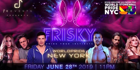 FRISKY PARTY  WORLDPRIDE  NYC - BIG  OPENING tickets