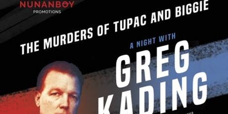 The Murders of Tupac and Biggie – A night with Greg Kading tickets