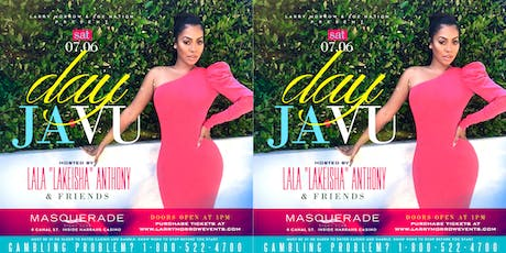 """LALA ANTHONY HOSTS """"DAY-JAVU"""" DAY PARTY FESTIVAL WEEKEND SATURDAY JULY 6TH tickets"""