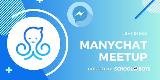 ManyChat San Diego Meetup (Only 50 Tickets available)