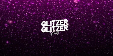 3 Years of GLITZER GLITZER Party * 26.10.19 * Felsenkeller Leipzig Tickets