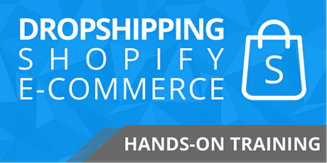 DropShipping – Shopify E-commerce (Hands-On Training). tickets