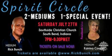 SPIRIT CIRCLE  2-MEDIUMS = 1 POWERFUL EVENT! tickets