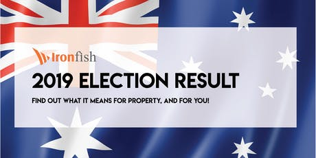 2019 Election Result – Find out what it means for property, and for you! tickets