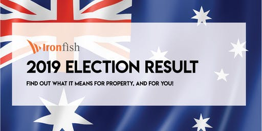 2019 Election Result – Find out what it means for property, and for you!