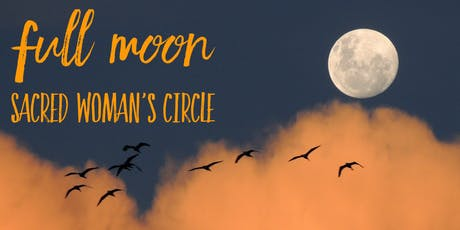 """FREE EVENT """"Full Moon Sacred Woman's Circle""""   tickets"""