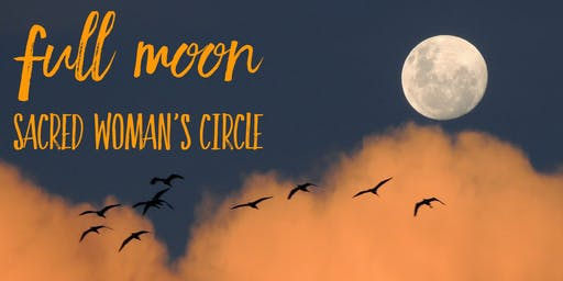 """FREE EVENT """"Full Moon Sacred Woman's Circle"""""""