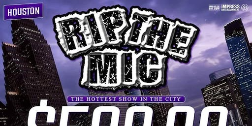 RIP THE MIC LIVE $500 COMPETITION @ CLUB ADORE (HOUSTON, TX)