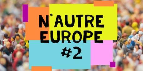 N'Autre Europe 2 : imaginer ensemble une nouvelle Europe grâce à la gouvernance partagée  billets