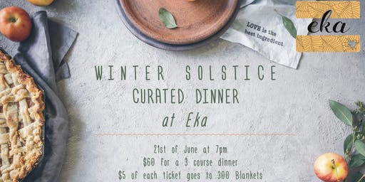 Winter Solstice Curated Dinner at Eka