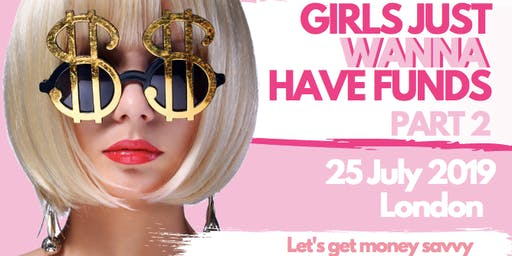 She's on the Money presents: Girls just wanna have funds PART 2
