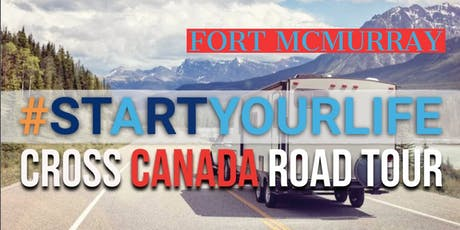 Start Your Life Road Tour Sip and Sample - Fort McMurray, AB tickets